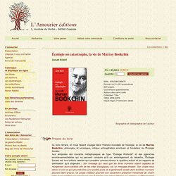 Écolologie ou catastrophe, la vie de Murray Bookchin, de Janet Biehl, traduit de l'anglais (USA) par Élise Gaignebet est publié par L'Amourier éditions.