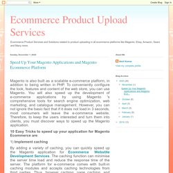 Speed Up Your Magento Applications and Magento Ecommerce Platform