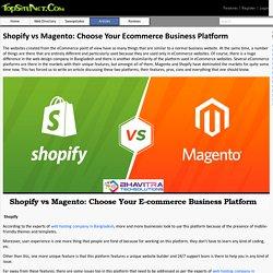 Shopify vs Magento: Choose Your Ecommerce Business Platform