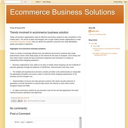 Ecommerce Business Solutions: Trends involved in ecommerce business solution
