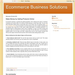 Ecommerce Business Solutions: Make Money by Selling Products Online