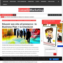 Réussir son site eCommerce : le Business Plan + la CheckList - ConseilsMarketing.frConseilsMarketing.fr