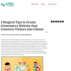 5 Magical Tips to Create eCommerce Website that Converts Visitors into Clients - specindia