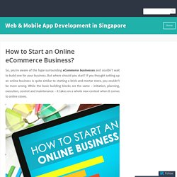 How to Start an Online eCommerce Business? – Web & Mobile App Development in Singapore