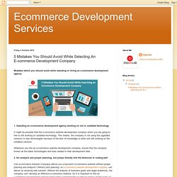 Ecommerce Development Services: 5 Mistakes You Should Avoid While Selecting An E-commerce Development Company