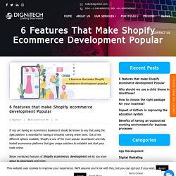 6 features that make Shopify ecommerce development Popular
