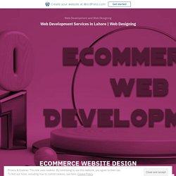 ECOMMERCE WEBSITE DESIGN in Pakistan – Web Development Services in Lahore