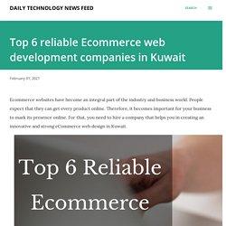 Top 6 reliable Ecommerce web development companies in Kuwait
