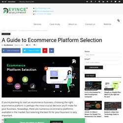 A Guide to Ecommerce Platform Selection