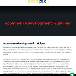 ecommerce development in udaipur - Ecompix Web Development