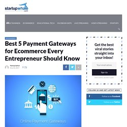 Best 5 Payment Gateways for Ecommerce Every Entrepreneur Should Know