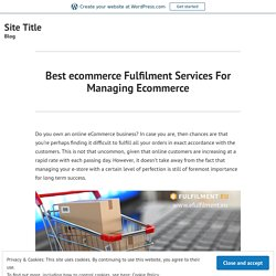 Best ecommerce Fulfilment Services For Managing Ecommerce