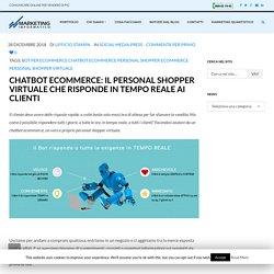 Chatbot ecommerce: il personal shopper virtuale che risponde in tempo reale ai clienti - Marketing Informatico