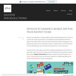 Develop Ecommerce Mobile App For Your Shopify Store – dotphi infosolutions