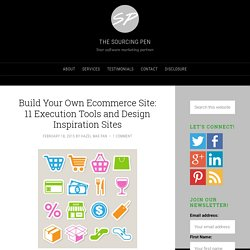 Build Your Own Ecommerce Site: 11 Execution Tools and Design Inspiration Sites