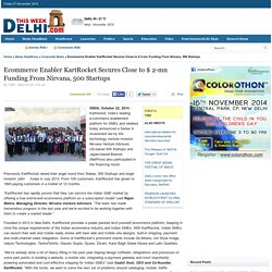 Ecommerce Enabler KartRocket Secures Close to $ 2-mn Funding From Nirvana, 500 Startups - This Week Delhi