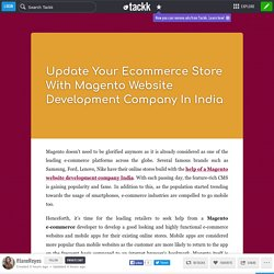 Update Your Ecommerce Store With Magento Website Development Company In India