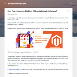 Does Your eCommerce Site Need A Magento Upgrade Melbourne?