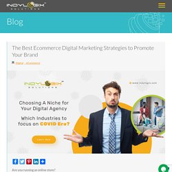 The Best Ecommerce Digital Marketing Strategies to Promote Your Brand