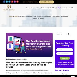 The Best Ecommerce Marketing Strategies For Your Shopify Store