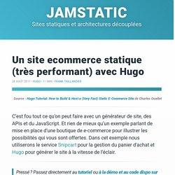 Un site ecommerce statique (très performant) avec Hugo · JAMstatic