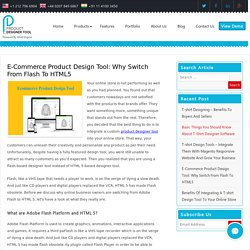 Ecommerce Product Design Tool: Why Switch From Flash To HTML5