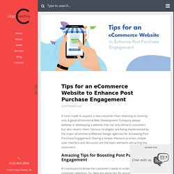 Tips for an eCommerce Website to Enhance Post Purchase Engagement