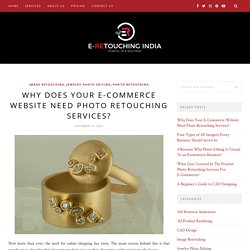 Why Does eCommerce Website Need Photo Retouching Services?