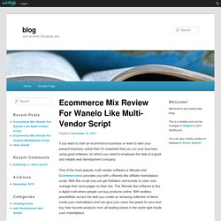 Ecommerce Mix Review For Wanelo Like Multi-Vendor Script