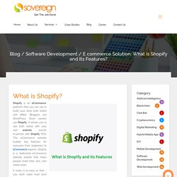 Ecommerce Solution: What is Shopify and Its Features?