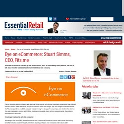 Eye on eCommerce: Stuart Simms, CEO, Fits.me