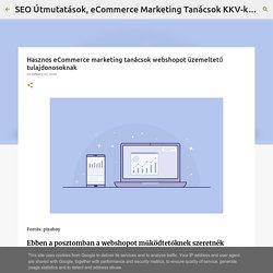 Hasznos eCommerce marketing tanácsok webshopot üzemeltető tulajdonosoknak