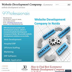 Why to Choose 99Professionals for Ecommerce Development Services?