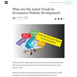 What Are The Latest Trends In Ecommerce Website Development?
