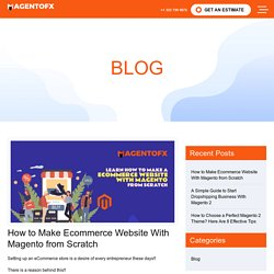 Learn How to Make an Ecommerce Website With Magento from Scratch