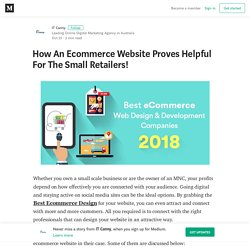 How An Ecommerce Website Proves Helpful For The Small Retailers!