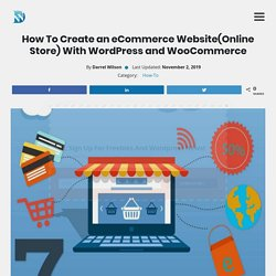 How To Create an eCommerce Website(Online Store) With Wordpress and WooCommerce