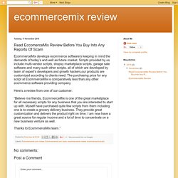 ecommercemix review: Read EccomerceMix Review Before You Buy Into Any Reports Of Scam