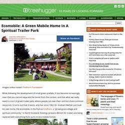 Ecomobile: A Green Mobile Home In A Spiritual Trailer Park