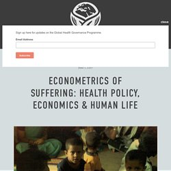 Econometrics of suffering: Health policy, economics & human life — GLOBAL HEALTH GOVERNANCE PROGRAMME