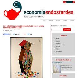 economiaendostardes: LOS MEJORES LIBROS DE ECONOMÍA DE 2012, SEGÚN ECONOMÍAENDOSTARDES