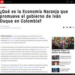 ¿Qué es la Economía Naranja que promueve el gobierno de Iván Duque en Colombia?