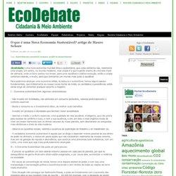 O que é uma Nova Economia Sustentável? artigo de Mauro Schorr