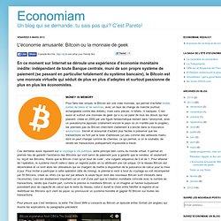 L'économie amusante: Bitcoin ou la monnaie de geek