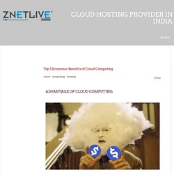 Top 5 Economic Benefits of Cloud Computing - znetlive