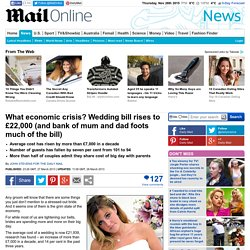 What economic crisis? Wedding bill rises to £22,000 (and bank of mum and dad foots much of the bill)