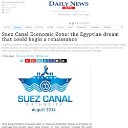 Suez Canal Economic Zone: the Egyptian dream that could begin a renaissance