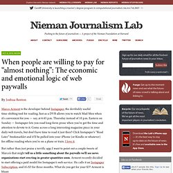 "When people are willing to pay for ""almost nothing"": The economic and emotional logic of web paywalls"
