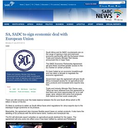 SABC News - SA, SADC to sign economic deal with European Union :Monday 21 July 2014