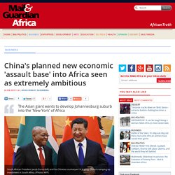 China's planned new economic 'assault base' into Africa seen as extremely ambitious
